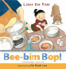 BEE-BIM BOP! by LINDA SUE PARK // Hands down our favorite story to read aloud, this book has children and adults chiming along to the rhyming recipe for bee-bim bop!