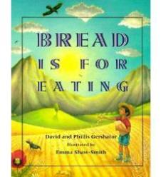 BREAD IS FOR EATING by DAVID GERSHATOR // This Spanish-English bilingual story poetically illustrates the farm to bakery process of bread making.