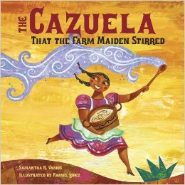 "THE CAZUELA THAT THE FARM MAIDEN STIRRED by SAMANTHA R. VAMOS // A re-imagination of ""The House That Jack Built"" this Spanish-English bilingual story follows a young Latina maiden as she nourishes a pot of fresh arroz con leche."