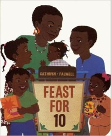 FEAST FOR 10 by CATHRYN FALWELL // We can't resist stories by Falwell, which feature especially this playful counting book that features a beautiful African American family and the community that's built in the kitchen.