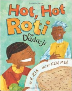 HOT, HOT ROTI FOR DADA-JI by F ZIA // An adorable story of intergenerational storytelling through food in the Indian culture.