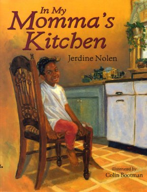 IN MY MOMMA'S KITCHEN by JERDINE NOLEN // A celebration of African-American families and mommas everywhere, In My Momma's Kitchen tells the story of a year's events in everybody's favorite room.