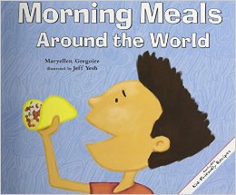 MORNING MEALS AROUND THE WORLD by MARYELLEN GREGOIRE // A playfully illustrated journey of morning meals from around the world.