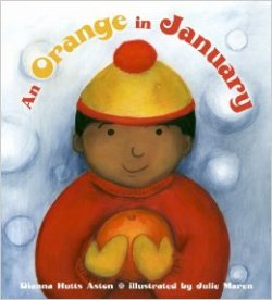 AN ORANGE IN JANUARY by DIANNA HUTTS // An essential story that illustrates the complexities of our food system. This simple storyline features a young brown boy and his discovery of seasonality.