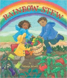 RAINBOW STEW by CATHRYN FALWELL // Another tried and true Falwell book about young black children growing and harvesting produce from their grandfather's garden to make rainbow stew.