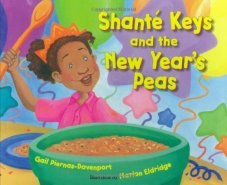 SHANTE KEYS AND THE NEW YEAR'S PEAS by GAIL PIERNAS-DAVENPORT // A multi-ethnic celebration of New Year's food traditions, this sing-songy rhyming story about the African American holiday tradition is one of our favorite read-alouds.
