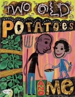 "TWO OLD POTATOES AND ME by JOHN COY // We're not sure what we love more, the heartwarming storyline or playful illustrations. Follow this young black girl as she plants, nourishes, and harvests potatoes in her own backyard. We also love that this book features a ""non-traditional"" family structure with separated/divorced parents."
