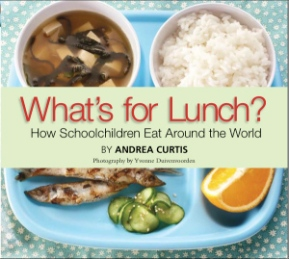 WHAT'S FOR LUNCH by ANDREA CURTIS // A photo journalistic book that highlights the global diversity of food eaten by young people.